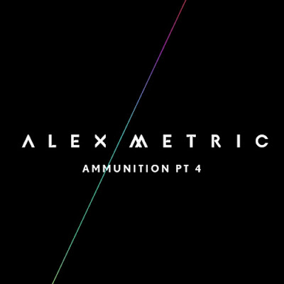 Alex Metric - Ammunition Pt 4