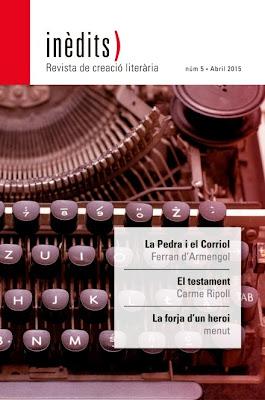 INÈDITS - Revista de creació literària - Núm. 5 - Abril 2015