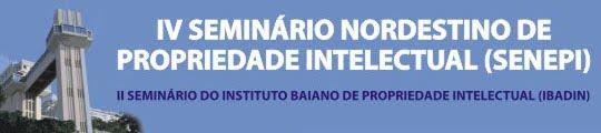 IV Seminário Nordestino de Propriedade Intelectual - SENEPI