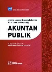 Undang-Undang Republik Indonesia No. 5 Tahun 2011 Tentang Akuntan Publik