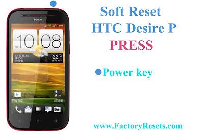 Soft Reset HTC Desire P