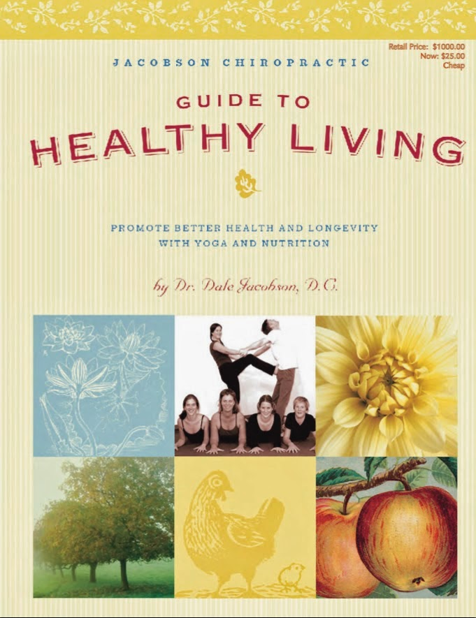 A Guide to Healthy Living by Dr. Dale Jacobson, D.C,.a Free downloadable book