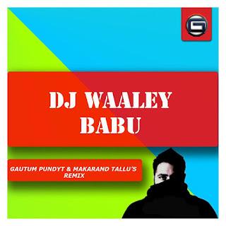 DJ-Waale-Babu-GAUTUM-PUNDYT-MAKAR-AND-TALLU's-REMIX