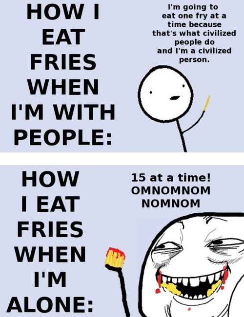 Eat Fries - That's What Civilized People Do And I'm A Civilized Person - OmNomNomNom