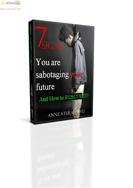 7 SIGNS YOU ARE SABOTAGING YOUR FUTURE (FREE CHRISTMAS GIFT)