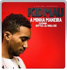 KID MAU - A MINHA MANEIRA (FREE DOWNLOAD)