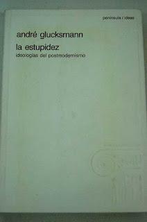 """""""La estupidez"""" - A. Glucksmann"""