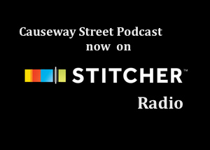 Click here to listen to Causeway Street on Stitcher!