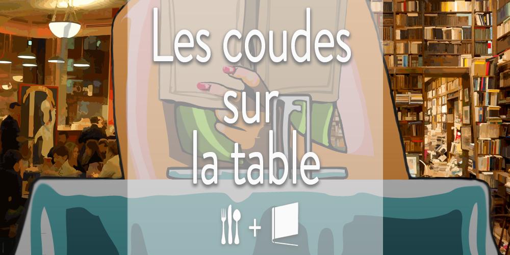 Les coudes sur la table