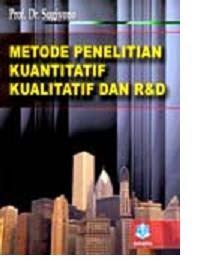 Buku Metode Penelitian Kuantitatif Kualitatif dan R&D by Sugiyono