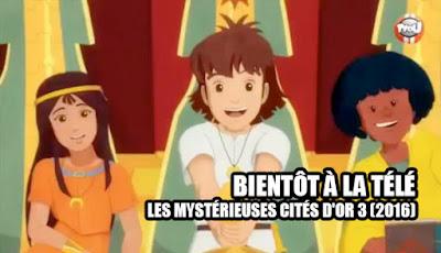 Les Mystérieuses Cités d'or 3 nouvelle saison 2016