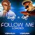 MUSIC: Smoochy [@smoochy_me] ft Qdot [@qdot_alagbe] - Follow Me