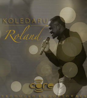 New Music:-  ROLAND[@Roland_Pfame] – KOLEDARU #KOLEDARUbyROLANDP_FAME