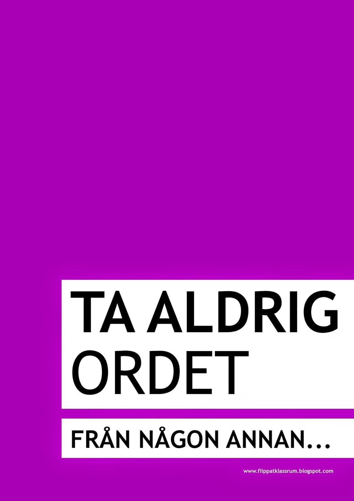 TA ALDRIG ORDET FRÅN NÅGON ANNAN