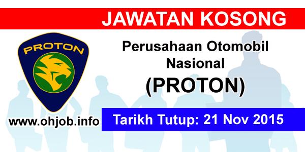 Jawatan Kerja Kosong Perusahaan Otomobil Nasional (PROTON) logo www.ohjob.info november 2015