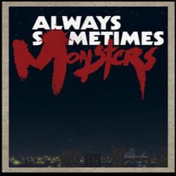 Always-Sometimes-Monsters