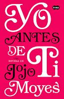 NOVELA - Yo antes de ti  Jojo Moyes (Suma de Letras, 30 Abril 2014)  Romántica | Edición papel PORTADA
