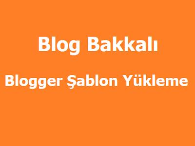 Adım Adım Blogger Şablon Yükleme (Videolu Anlatım)