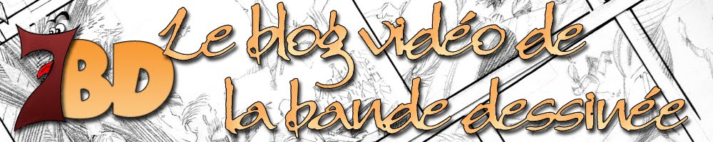 7BD, le blog vidéo de la BD!
