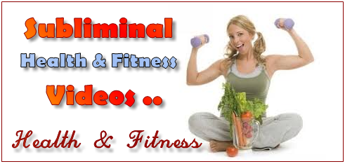 Subliminal Health & Fitness Videos