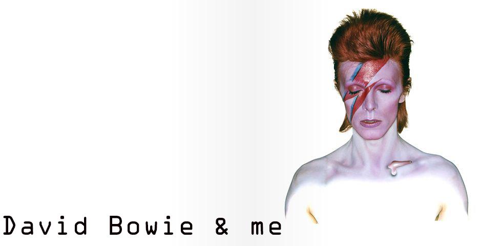 David Bowie & me