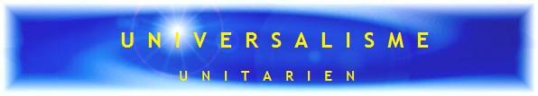 UNIVERSALISME - Venez à l'Universel