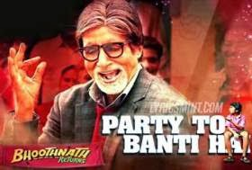 PARTY TOH BANTI HAI LYRICS - Bhoothnath Returns