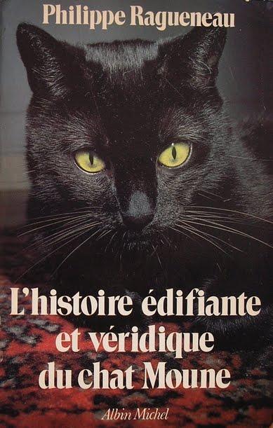L'histoire edifiante et veridique du chat Moune (French Edition) Philippe Ragueneau