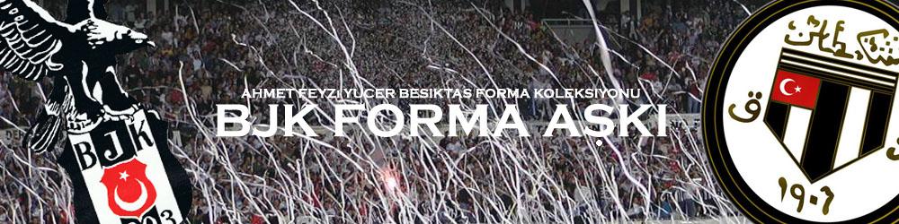 BJK FORMA AŞKI - Ahmet Feyzi Yücer Beşiktaş Forma Koleksiyonu