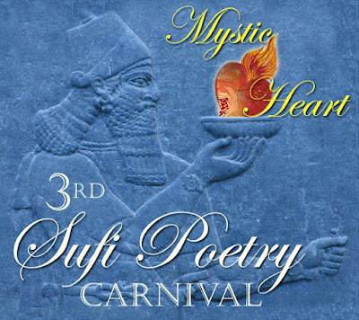 3rd Sufi Poetry Carnival at Mystic Saint (Technology of the Heart) Sufi site