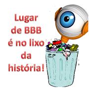 BBBLIXO DA HISTÓRIA. Postado por Silas de Souza às 05:37