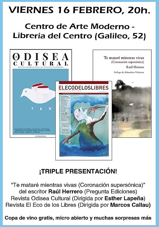 """MADRID: VIERNES 16 FEBRERO: """"Te mataré mientras vivas"""", """"El eco de los libres"""", """"Odisea Cultural"""""""
