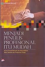 toko buku rahma: buku MENJADI PENULIS PROFESIONAL ITU MUDAH, pengarang rahmat rosyadi penerbit ghalia indonesia