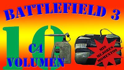Battlefield 3 Mis Mejores Momentos con C4 volumen 10