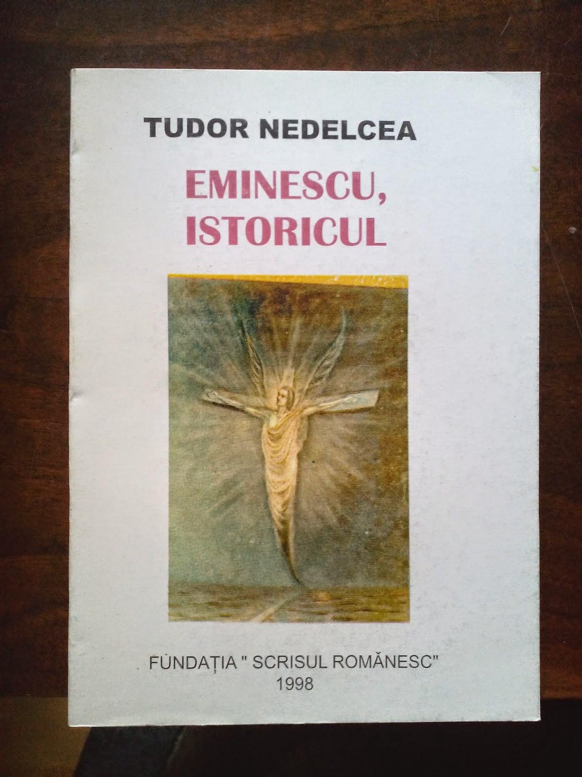 Tudor Nedelcea - Eminescu, istoricul