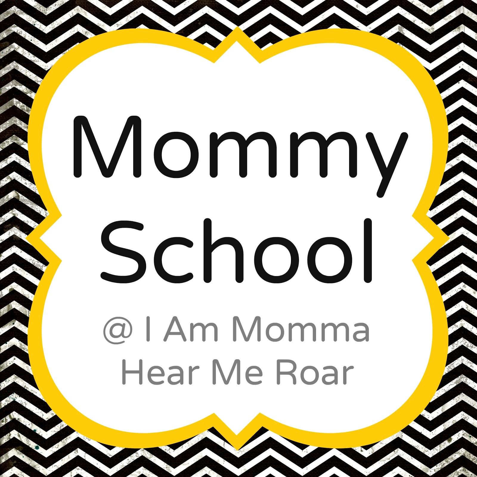 I Am Momma - Hear Me Roar: Mommy School - Summer School Plan 1 - photo#45