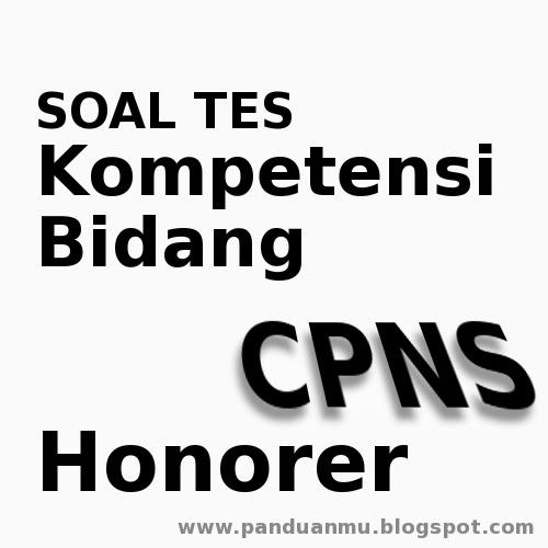 Soal Cpns Tenaga Honorer Kisi Kisi Materi Tes Kompetensi Bidang Panduanmu