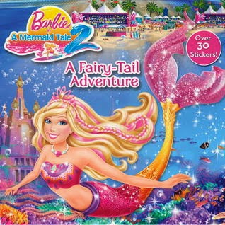 Barbie In A Mermaid Tale: A Fairy-Tail Adventure by Mary Man-Kong