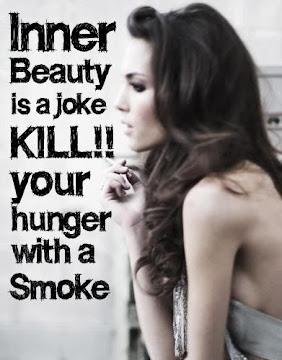 La belleza interior es una broma, mata tu hambre con un cigarrillo