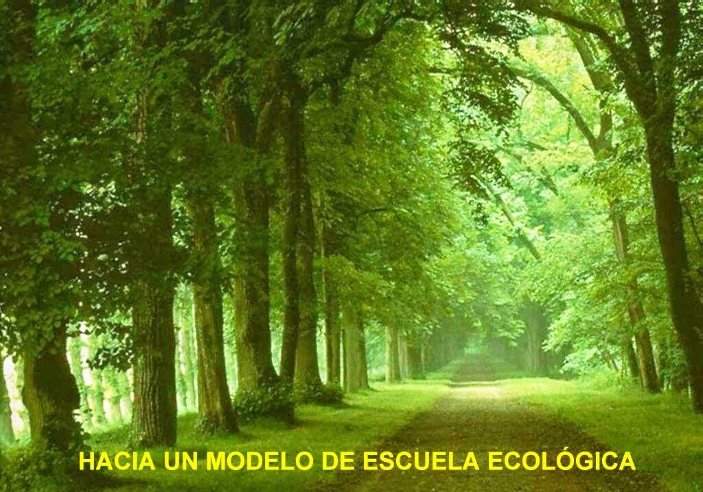 HACIA UN MODELO DE ESCUELA ECOLOGICA