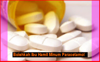 Bolehkah Ibu Hamil Minum Paracetamol ?