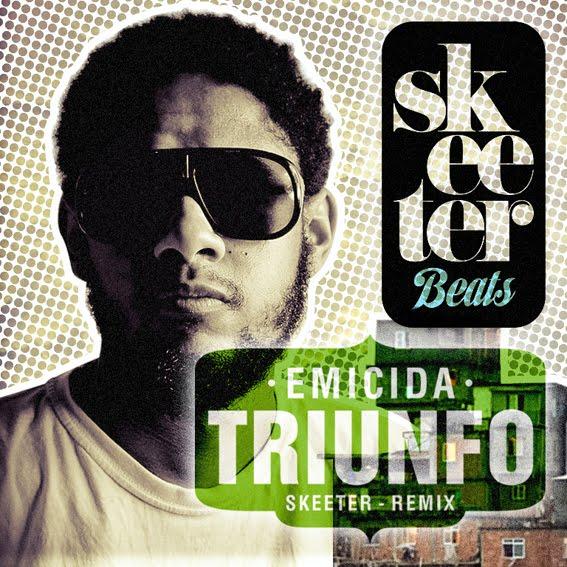 #RapBR - Emicida - Triunfo (Skeeter Remix) (Prod. Skeeter)