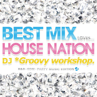 V.A. - BEST MIX LOVES…HOUSE NATION