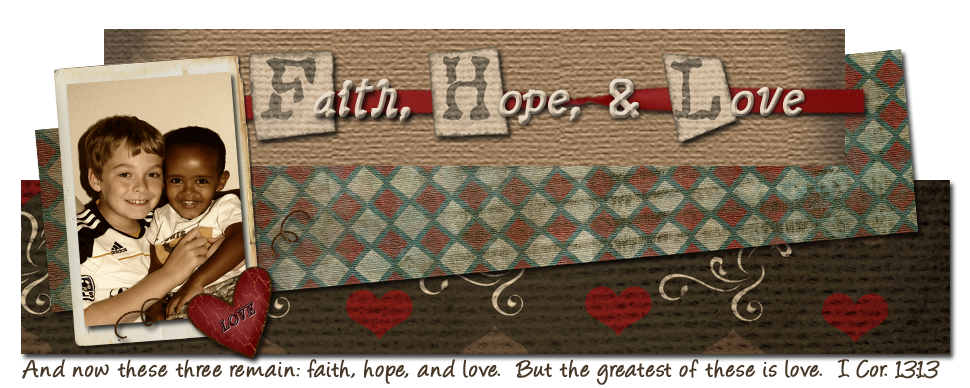 Faith, Hope, &amp; Love