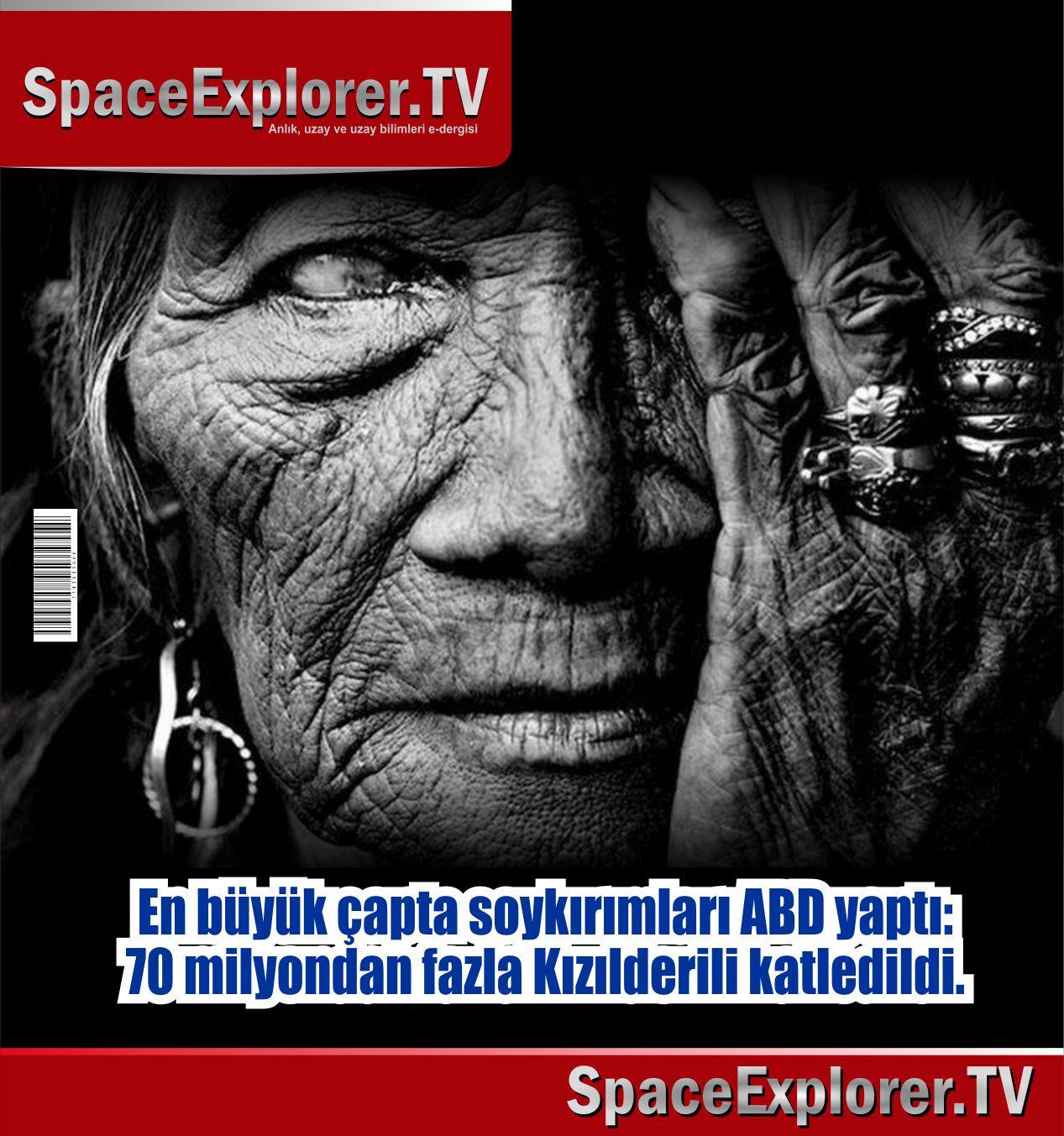 Kızılderililer, ABD, Kristof Kolomb, Vahşi Batı, Gizlenen gerçekler, Dünyanın gerçek tarihi, Avrupa'nın gerçek tarihi, Space Explorer,