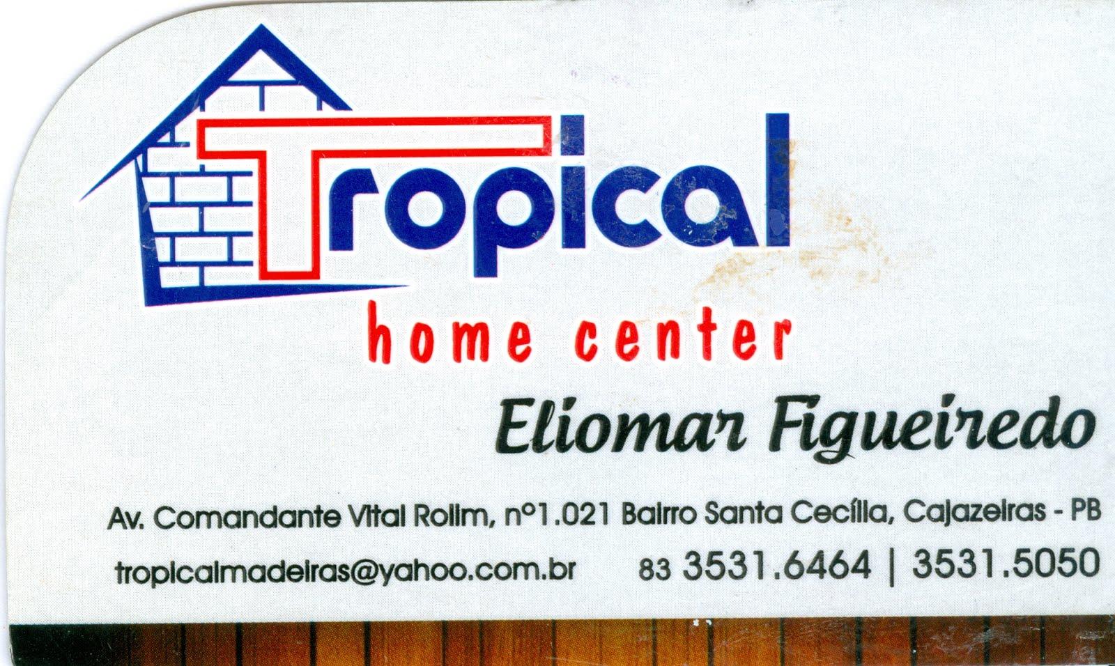 TROPICAL  HOME CENTER A CASA DO PEDREIRO E DO CARPINTEIRO