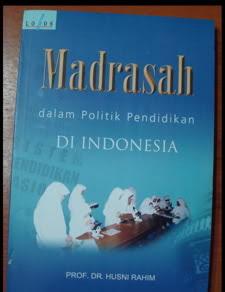 Madrasah Dalam Politik Pendidikan Di Indonesia
