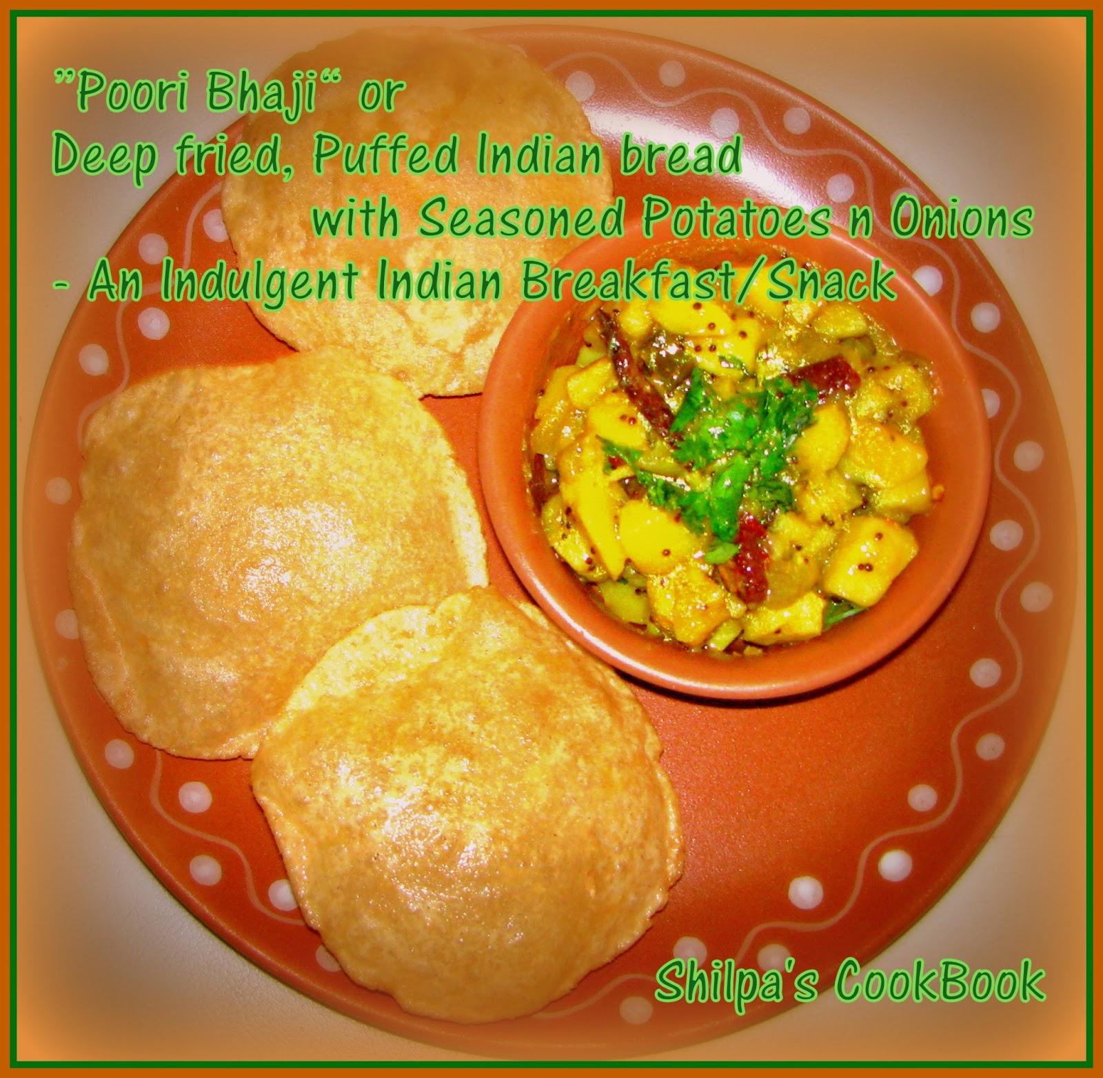 "Cook Book: ""Poori Bhaji"" - Deep fried Puffed Indian Bread with ..."