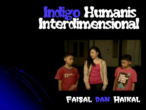"ANAK INDIGO 11 (VERSI FAISAL DAN HAIKAL ""ANAK INDIGO KEMBAR"")"