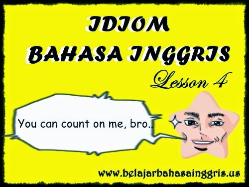 Idiom Bahasa Inggris Lesson 4 | www.belajarbahasainggris.us